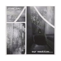 JD WALKER - Our Condition...