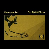 ESCAPE ARTISTS - Plot Against Theme